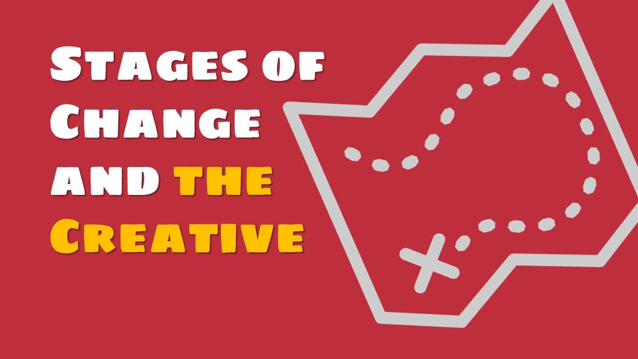 [Video] Stages of Change and the Stuck Creative